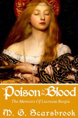 "... in the Blood: The Memoirs of Lucrezia Borgia"" as Want to Read"