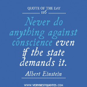 The Day Never Anything Against Conscience Inspirational Quotes