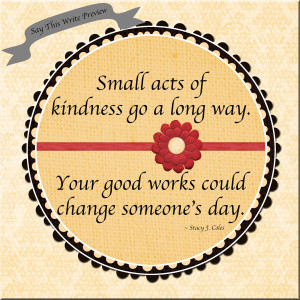 Good Works ~ Just Because!