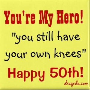 ... and her husband is Sayings for Someone Turning 50 to celebrate!add
