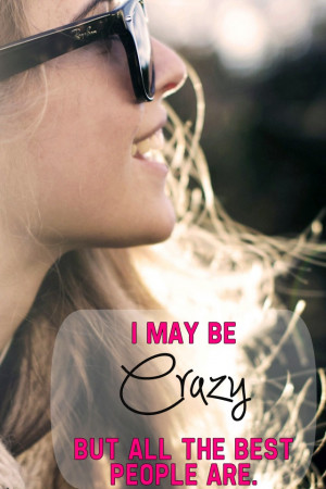 may be crazy..