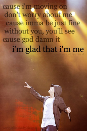 ... fine+without+you.+you'll+se+Cause+God+Damn+it+I'm+Glad+That+I'm+Me.jpg
