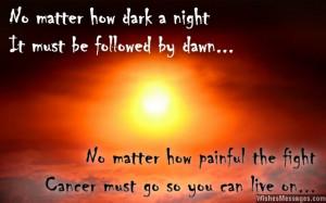 16) No matter how dark a night, it must be followed by dawn. No matter ...