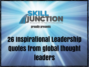 26 Inspirational Leadership Quotes from Global Thought Leaders