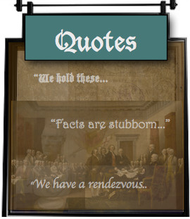 Quotations are marvelous things to read and ponder. Because this is so ...