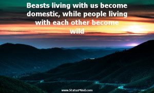 ... each other become wild - Heraclitus of Ephesus Quotes - StatusMind.com