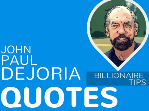 ... Billion-Dollar Brands in 10 John Paul Dejoria Inspirational Quotes