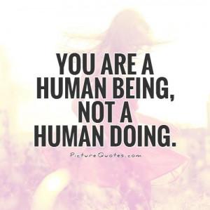 Inspirational Quotes Inspiring Quotes Enjoy Life Quotes Human Quotes