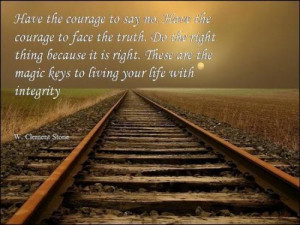QUOTE & POSTER: Have the courage to say no. Have the courage to face ...