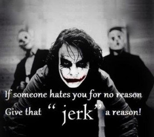 awesome-joker-quotes-if-someone-hates-you-for-no-reason