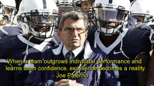"... , Excellence Becomes A Reality "" - Joe Paterno ~ Teamwork Quote"