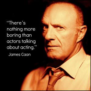 James Caan Movie Actor Quote - Film Actor Quote #jamescaan