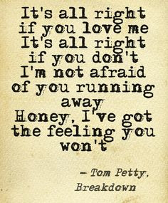 ... the heartbreakers instant love song tom petty quotes tom petty lyrics
