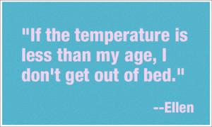 Best quote ever - ellen-degeneres Photo