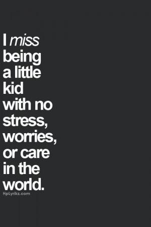 miss being a little kid...