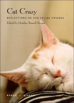 Cat Crazy (Words of Wisdom Series): Reflections on Our Feline Friends
