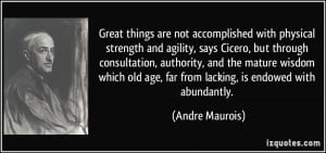 are not accomplished with physical strength and agility, says Cicero ...