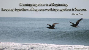 Success Thoughts-Quotes-Henry Ford-Coming together is a Beginning