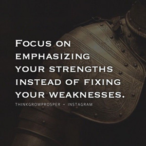 focus-on-emphasizing-your-strengths-motivational-daily-quotes-sayings ...