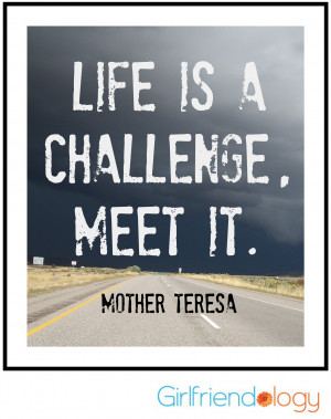 http://www.imagesbuddy.com/life-is-a-challenge-meet-it-challenge-quote ...