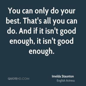 More Imelda Staunton Quotes