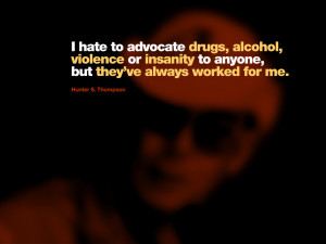 Drugs, alcohol, violence or insanity