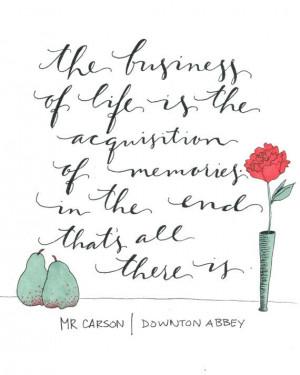 Mr Carson Downton Abbey Quote