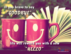 """If you brave to say """"GOODBYE"""" Broken Heart Quotes Life Quotes"""