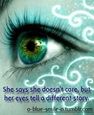 She says she doesn't care, but her eyes tell a different story.