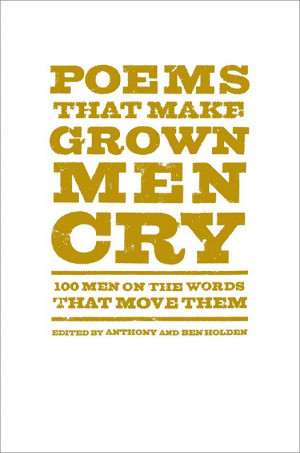 Poetry Editor Charlie Bondhus reviews Poems that Make Grown Men Cry, a ...