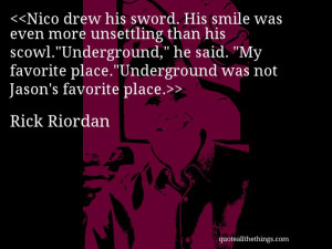 Rick Riordan - quote-Nico drew his sword. His smile was even more ...