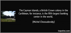 The Cayman Islands, a British Crown colony in the Caribbean, for ...