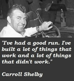 Carroll shelby famous quotes 5