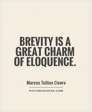 Brevity is a great charm of eloquence. Picture Quote #1