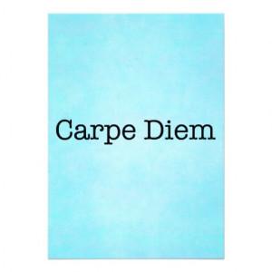 carpe_diem_seize_the_day_quote_quotes_invitation ...