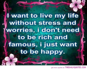... .comI Want To Live My Life Without Stress   The Daily Quotes