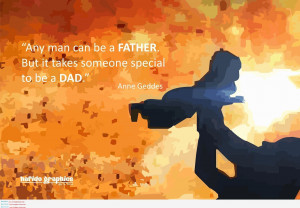 Father Quotes From Son Man Can Be A Father Quote. Step Father Quotes ...