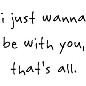 just wanna be with you. - Love Quotes Scarves
