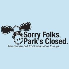 WALLEY WORLD SORRY FOLKS PARK'S CLOSED T-SHIRT More