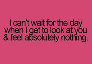 cant wait for the day when I get to look at you and feel absolutely ...