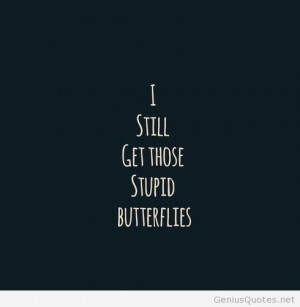 Still Get Those Stupid Butterflies..