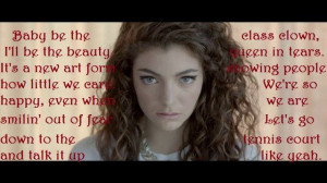 Lorde lyric quote I made from her song tennis court. Love her music ...
