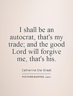 ... trade; and the good Lord will forgive me, that's his Picture Quote #1