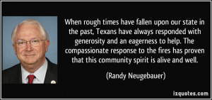 When rough times have fallen upon our state in the past, Texans have ...