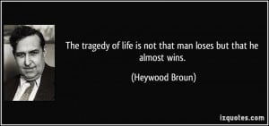 More Heywood Broun Quotes