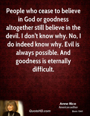 People who cease to believe in God or goodness altogether still ...