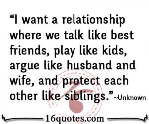 where we talk like best friends, play like kids, argue like ...