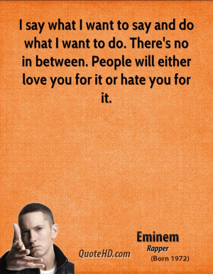eminem-musician-quote-i-say-what-i-want-to-say-and-do-what-i-want-to ...
