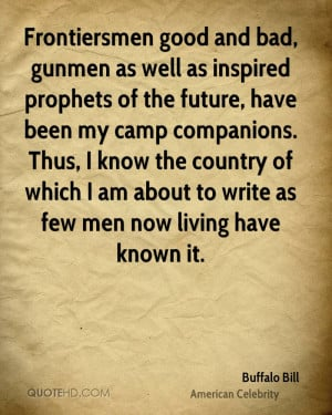 Frontiersmen good and bad, gunmen as well as inspired prophets of the ...