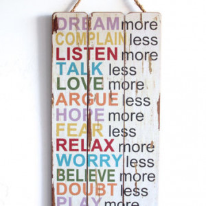 Dream More, Complain Less etc... Inspirational Sayings, Wooden Sign ...